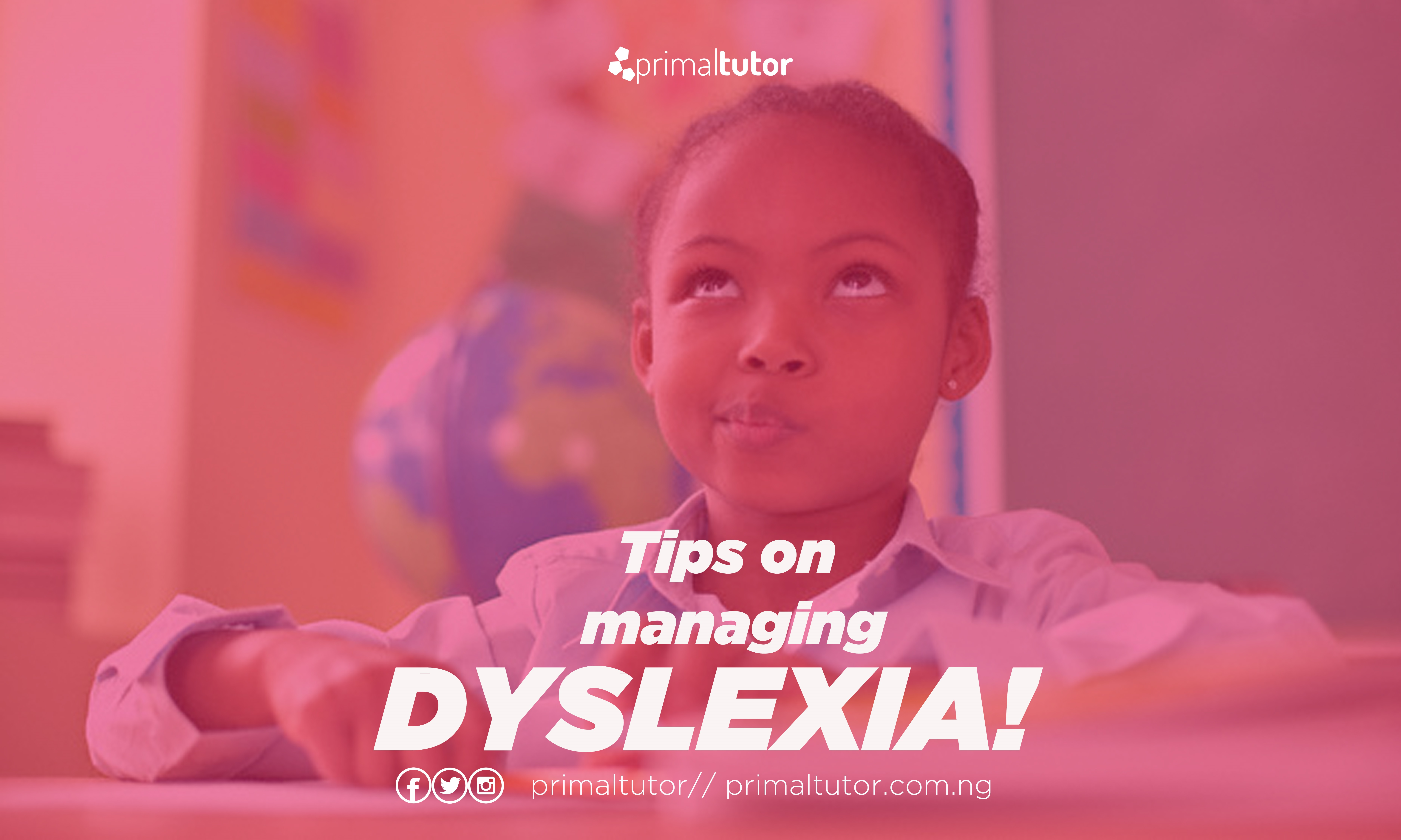 TIPS FOR MANAGING DYSLEXIA